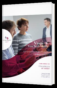 Vous + Vos Soft Skills : Les nouvelles compétences indispensables