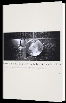 Protection des données : toute la vérité sur le RGPD