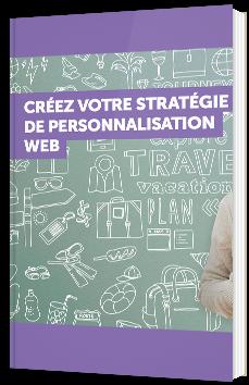 Créez votre stratégie de personnalisation Web