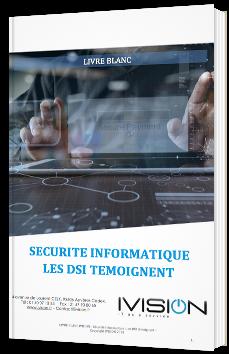 Sécurité informatique : les DSI témoignent
