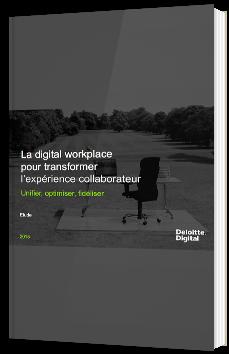 La digital workplace pour transformer l'expérience collaborateur