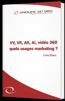 VV, VR, AR, AI, vidéo 360 : quels usages marketing ?