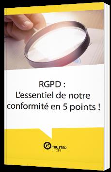 RGPD : L'essentiel de notre conformité en 5 points !
