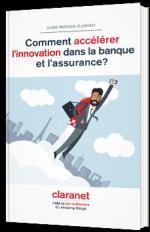 Comment accélérer l'innovation dans la banque et l'assurance?