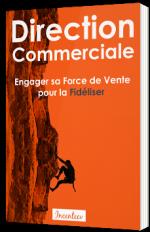 Direction commerciale - Engager sa force de vente pour la fidéliser