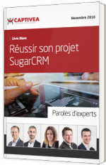 Réussir son projet SugarCRM - Paroles d'experts