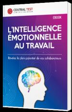 L'intelligence émotionnelle au travail - Révélez le plein potentiel de vos collaborateurs