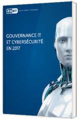 Gouvernance IT et cybersécurité en 2017 - Eset