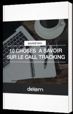10 choses à savoir sur le Call Tracking - Dexem