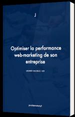 Optimiser la performance web-marketing de son entreprise