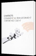 Chatbots : comment ils transforment l'expérience client