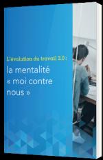 L'évolution du travail 2.0 : la mentalité « moi contre nous »