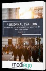 Personnalisation : Proposez du contenu adapté aux attentes de vos internautes - Chapitre 1