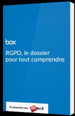 RGPD, le dossier pour tout comprendre - Box / ZDnet.fr - livre blanc