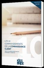 Les 10 commandements de la connaissance client