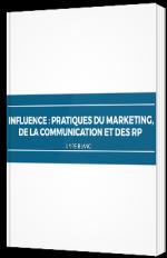 Influence : quête commune du marketing, de la communication et des RP
