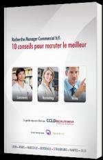 Recherche Manager Commercial : 10 conseils pour recruter le meilleur - Livre Blanc - CCLD Recrutement