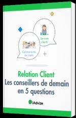Relation Client - Les conseillers de demain en 5 questions