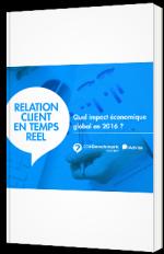 Relation client en temps réel - quel impact économique global en 2016 ?