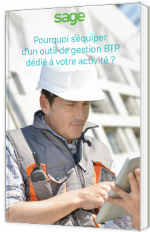Pourquoi s'équiper d'un outil de gestion BTP dédié à votre activité ?