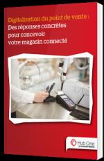 Digitalisation du point de vente : Des réponses concrètes pour concevoir votre magasin connecté