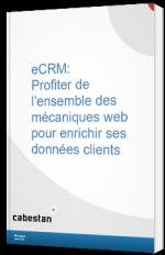 eCRM: Profiter de l'ensemble des mécaniques web pour enrichir ses données clients