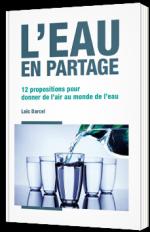 L'eau en partage - 12 propositions pour donner de l'air au monde de l'eau