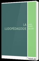 La ludopédagogie - livre blanc - Felix & Ludo