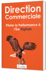 Direction commerciale : piloter la performance à l'ère digitale