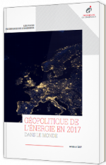 Géopolitique de l'énergie en 2017 - livre blanc
