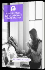 5 idées reçues sur l'expérience collaborateur - Julie Desk - livre blanc