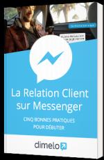 La relation client sur Messenger - 5 bonnes pratiques pour débuter