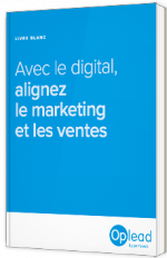 Avec le digital, alignez le marketing et les ventes