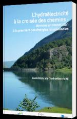 L'hydroélectricité à la croisée des chemins : donnons un nouvel élan à la première des énergies renouvelables