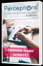 Perceptions - Une autre vision des ressources humaines - Digitalisation : le papier survivra-t-il ?