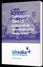 Connaissance client 2.0 : La vie secrète de votre marque sur les réseaux sociaux