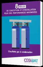8 règles de conception et d'installation pour des performances maximisées - chaufferie gaz à condensation - Cegibat