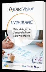 Méthodologie de Gestion de Projet DataWarehouse - Livre Blanc - Decivision