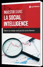 Investir dans la Social Intelligence - livre blanc - Synthesio