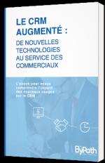 Le CRM augmenté : de nouvelles technologies au service des commerciaux