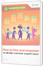 How to hire and empower an all-star customer support team