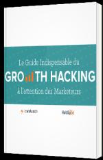 Le Guide indispensable du Growth Hacking à l'attention des Marketeurs