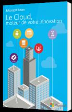 Microsoft Azure : Le Cloud, Moteur de votre innovation