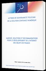 Marché, solutions et recommandations pour le développement de l'internet des objets en France - Livre Blanc - Industrie du futur - Actions de Souveraineté Télécoms