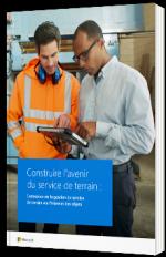 Construire l'avenir du service de terrain : Connexion de la gestion du service de terrain via l'Internet des objets - Microsoft - Livre Blanc