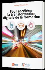 Pour accélérer la transformation digitale de la formation - Livre Blanc - Féfaur - FutureSkill Digital