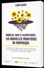 Modèles, data et algorithmes : les nouvelles frontières du numérique - Livre Blanc - Arremus & Associés, bpiFrance, aMies, Genci
