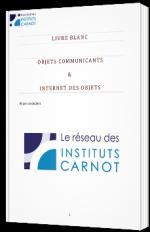 Réseaux de systèmes communicants et Internet des objets - Livre Blanc - Association Institut Carnot