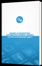 Quand le Marketing Automation devient mobile - Boostez votre relation client !
