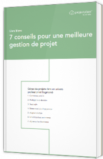 7 conseils pour une meilleure gestion de projet